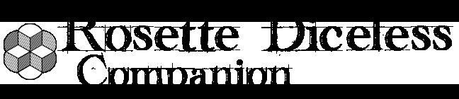 Rosette Diceless Companion