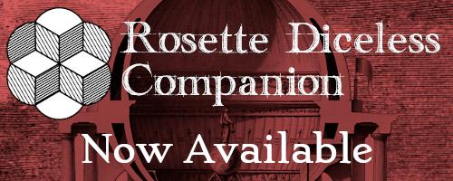 Rosette Diceless Companion Now Available