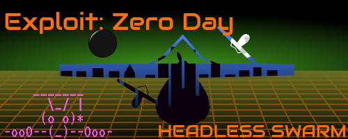 Exploit: Zero Day - Headless Swarm, the first season