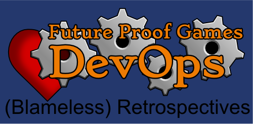 DevOps in Game Dev: (Blameless) Retrospectives