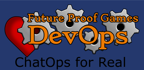 DevOps in Game Dev: ChatOps for Real With Lita and Dialogflow