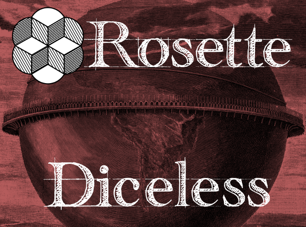 Rosette Diceless Coming July 25th