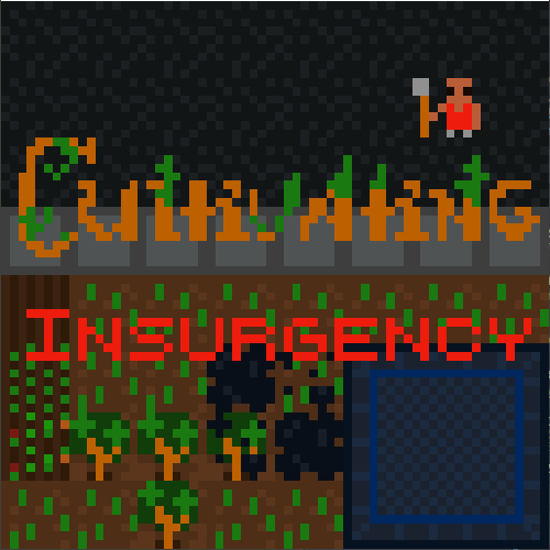 Cultivating Insurgency - Still a WIP